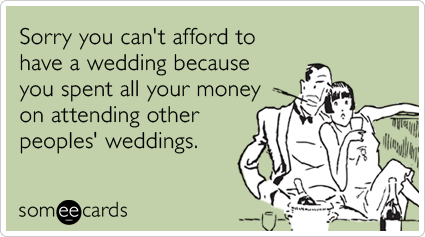 money-broke-friends-marriage-wedding-ecards-someecards