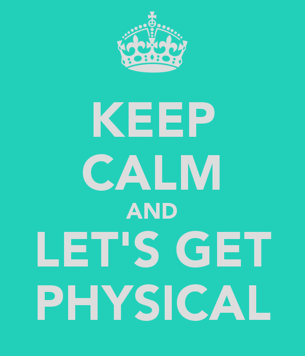 keep-calm-and-let-s-get-physical