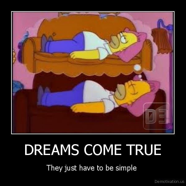 demotivation.us_DREAMS-COME-TRUE-They-just-have-to-be-simple-_134021977971
